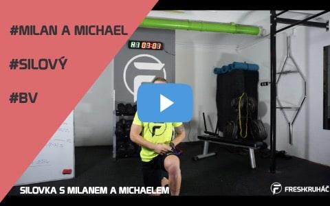 BV09 – Silovka s Milanen a Michaelem